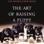 The Art of Raising a Puppy | The Monks of New Skete