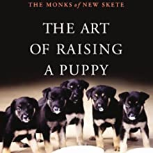 The Art of Raising a Puppy (       ABRIDGED) by The Monks of New Skete Narrated by Michael Wager