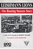 Leishman's Lions - The Roaring Success Story (0853974209) by Robert Fraser