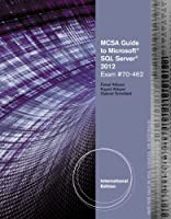 MCSA Guide to Microsoft SQL Server 2012 (Exam 70-462) Front Cover