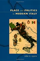 Place and Politics in Modern Italy (University of Chicago Geography Research Papers)