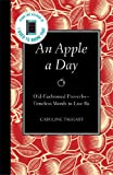 img - for An Apple a Day: Old-Fashioned Proverbs --Timeless Words to Live By book / textbook / text book