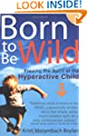 Born to Be Wild: Freeing the Spirit o...