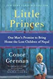 By Conor Grennan Little Princes - One Mans Promise To Bring Home The Lost Children Of Nepal [Paperback]