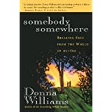 Somebody Somewhere: Breaking Free From The World Of Autismby Donna Williams