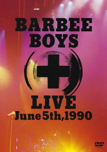 BARBEE BOYS LIVE June 5th,1990 [DVD]