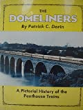 img - for The Domeliners: A Pictorial History of the Penthouse Trains book / textbook / text book