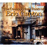 Country Blues Roots of Eric..