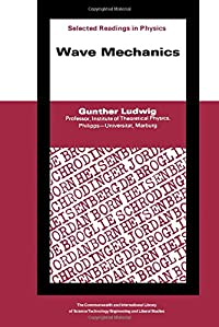 Wave mechanics (Commonwealth and international library. Selected readings in physics) download ebook