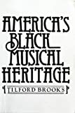 America's Black Musical Heritage (0130243078) by Tilford Brooks