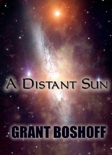 A Distant Sun: A Space Opera Novella by Grant Boshoff