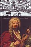 Antonio Vivaldi und seine Zeit (Große Komponisten und ihre Zeit)