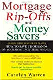 Mortgage Ripoffs and Money Savers: An Industry Insider Explains How to Save Thousands on Your Mortgage or Re-Finance (Paperback)
