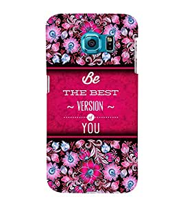 Best Version Of You 3D Hard Polycarbonate Designer Back Case Cover for Samsung Galaxy S6 Edge+ G928 :: Samsung Galaxy S6 Edge Plus G928F