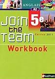 Anglais 5e Join the Team : Workbook A2