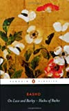 On Love and Barley: Haiku of Basho (Penguin Classics) (0140444599) by Matsuo Basho