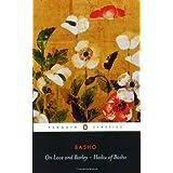 On Love and Barley: The Haiku of Basho (Penguin Classics)by Bashō Matsuo
