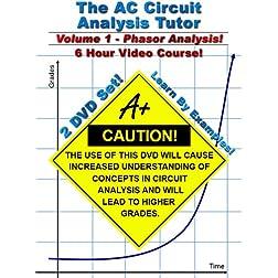 AC Circuit Analysis Tutor -- Volume 1 -- 6 Hour Course!