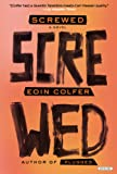 Eoin Colfer Screwed (Plugged)