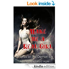 Make Me a Real Girl (Witches of The Demon Isle Book 1)