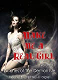 img - for Make Me a Real Girl (Witches of The Demon Isle Book 1) book / textbook / text book