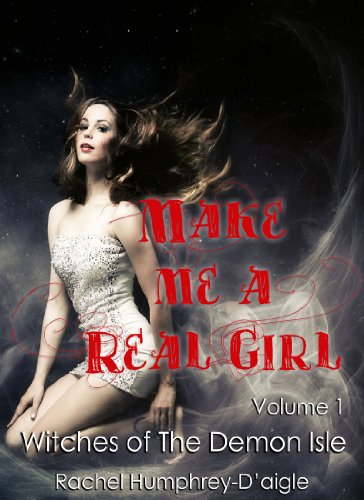 Make Me A Real Girl by Rachel Humphrey - D'aigle ebook deal