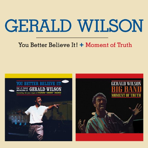 You Better Believe It! + Moment Of Truth by Gerald Wilson