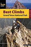 img - for Best Climbs Grand Teton National Park (Best Climbs Series) book / textbook / text book
