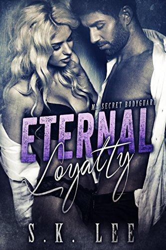 Eternal Loyalty: A New Adult Romantic Suspense Novel (My Secret Bodyguard Book 4)