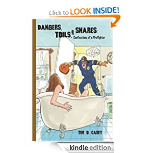 FREE KINDLE BOOK: Dangers, Toils, and Snares:Confessions of a Firefighter