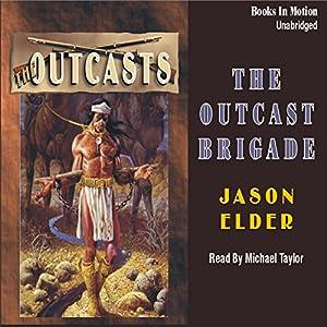 The Outcast Brigade Audiobook