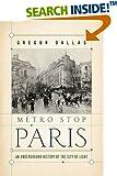 Metro Stop Paris: An Underground History of the City of Light