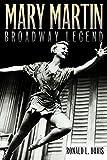 Mary Martin, Broadway Legend