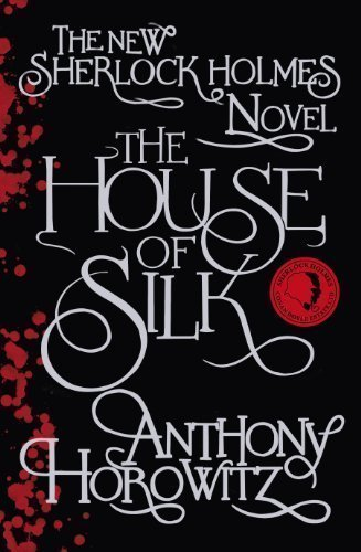 the-house-of-silk-the-new-sherlock-holmes-novel-sherlock-holmes-novel-1-by-horowitz-anthony-2011