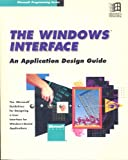 The Windows Interface: An Application Design Guide (Microsoft programming series) (1556153848) by Microsoft Corporation