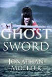 Ghost Sword (World of Ghost Exile short story) (World of the Ghosts)