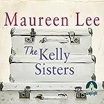 The Kelly Sisters   Maureen Lee