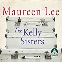 The Kelly Sisters (       UNABRIDGED) by Maureen Lee Narrated by Noreen Leighton
