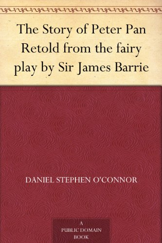 The Story of Peter Pan Retold from the fairy play by Sir James Barrie (Peter Pan Kindle compare prices)