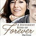A Different Kind of Forever (       UNABRIDGED) by Dee Ernst Narrated by Gillian Vance