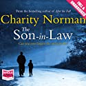 The Son-In-Law Audiobook by Charity Norman Narrated by Anna Bentinck, Harriet Carmichael, Steven Crossley, David Nellist