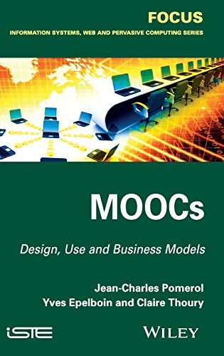 MOOCs: Design, Use and Business Models (Focus: Information Systems, Web and Persasive Computing)