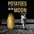 Potatoes on the Moon: I Spent a Week Probing the Alien Landscape of Idaho (       ungekürzt) von Jim Goad Gesprochen von: Jim Goad