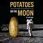 Potatoes on the Moon: I Spent a Week Probing the Alien Landscape of Idaho | Jim Goad