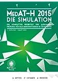 MedAT-H 2015 - Die Simulation: Ein kompletter Probetest der Aufnahmeprüfung für das Medizinstudium in Österreich
