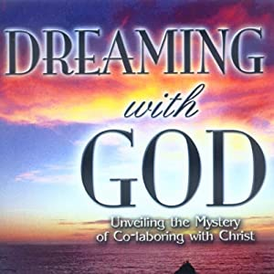 Dreaming with God: Co-laboring with God for Cultural Transformation Audiobook