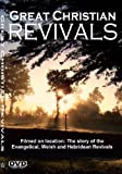 Great Christian Revivals - the Story of the Evangelical, Welsh and Hebridean Revivals: Accounts of Revival Under Evan Roberts, John Wesley, George Whitefield, Daniel Rowlands and Duncan Campbell