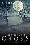 Shepherd's Cross: A supernatural thriller