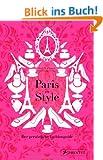 Paris in Style: Der pers�nliche Fashionguide