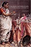 The New Cambridge History of India, Volume 4, Part 3: Caste, Society and Politics in India from the Eighteenth Century to the Modern Age ( Hardcover ) by Bayly, Susan published by Cambridge University Press